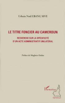 Le titre foncier au Cameroun