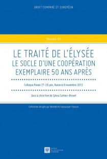 Le Traité de l'Elysée  Le socle d'une coopération exemplaire 50 ans après