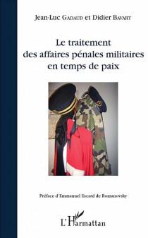 Le traitement des affaires pénales militaires en temps de paix