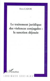 Le traitement juridique des violences conjugales : la sanction déjouée