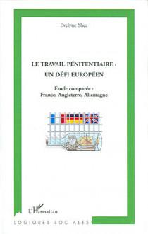 Le travail pénitentiaire : un défi européen