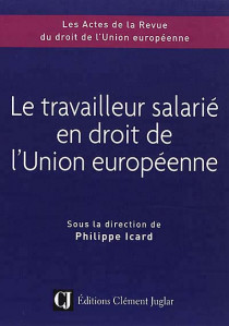 Le travailleur salarié en droit de l'Union européenne