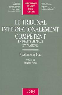 Le tribunal internationalement compétent en droit libanais et droit français