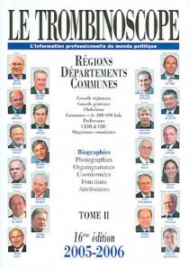 Le trombinoscope : l'information professionnelle du monde politique 2005-2006
