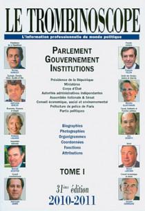 Le trombinoscope : l'information professionnelle du monde politique 2010-2011, 2 volumes