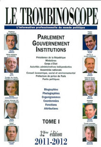 Le trombinoscope : l'information professionnelle du monde politique 2011-2012