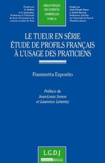 Le tueur en série - Etude de profils français à l'usage des praticiens