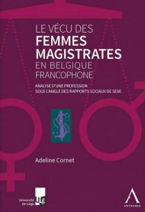 Le vécu des femmes magistrates en Belgique francophone