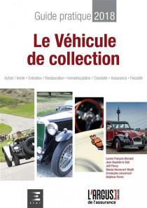 Le véhicule de collection : guide pratique 2018