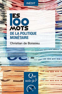 Les 100 mots de la politique monétaire