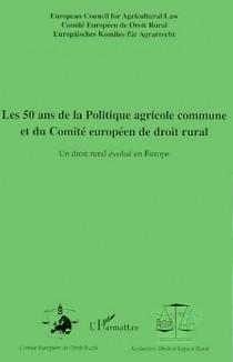 Les 50 ans de la politique agricole commune et du Comité européen de droit rural