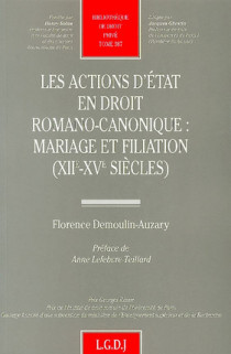 Les actions d'état en droit romano-canonique : mariage et filiation XIIe et XVe siècle