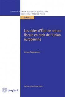 Les aides d'Etat de nature fiscale en droit de l'Union européenne