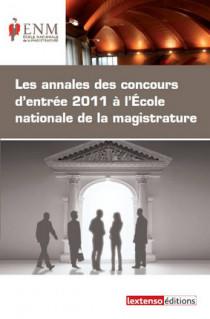 Les annales des concours d'entrée 2011 à l'Ecole nationale de la magistrature