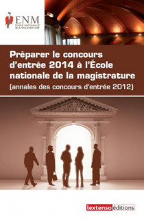 Les annales des concours d'entrée 2014 à l'Ecole nationale de la magistrature