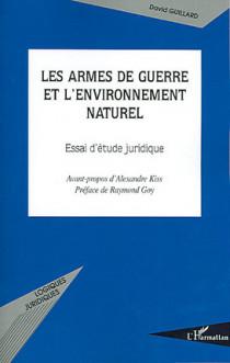 Les armes de guerre et l'environnement naturel