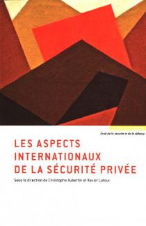 Les aspects internationaux de la sécurité privée.