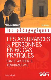 Les assurances de personnes en 60 cas pratiques