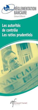 Les autorités de contrôle, les ratios prudentiels - Les établissements de crédit, les opérations bancaires (dépliant recto verso)