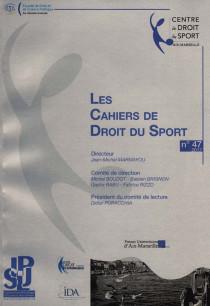 Les Cahiers de Droit du Sport, 2017 N°47