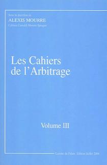 Les Cahiers de l'arbitrage - Edition juillet 2006