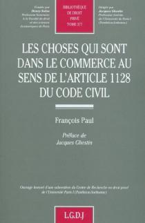 Les choses qui sont dans le commerce au sens de l'article 1128 du Code civil
