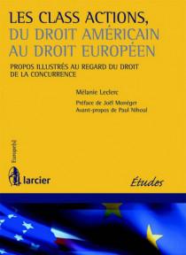 Les class actions, du droit américain au droit européen