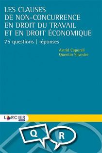 Les clauses de non-concurrence en droit du travail et en droit économique