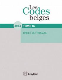 Les Codes belges. Droit du travail 2013