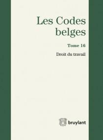 Les Codes belges. Droit du travail 2014
