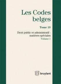 Les codes belges. Droit public et administratif - Matières spéciales - 2015 (2 volumes)
