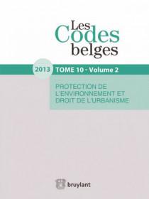 Les codes belges. Protection de l'environnement et droit de l'urbanisme (2 volumes) - 2013