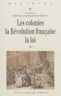 Les colonies, la Révolution française, la loi