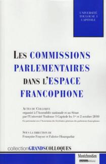 Les commissions parlementaires dans l'espace francophone