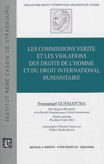 Les commissions vérité et les violations des droits de l'homme et du droit international humanitaire