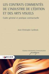 Les contrats commentés de l'industrie de l'édition et des arts visuels
