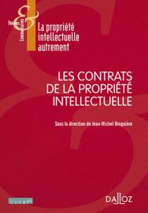 Les contrats de la propriété intellectuelle