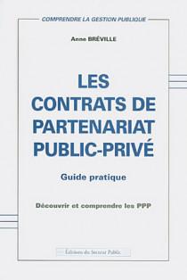 Les contrats de partenariat public-privé : guide pratique (1 livre + 1 livret)