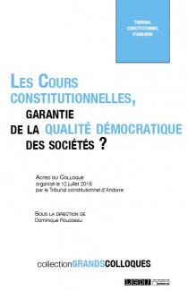 [EBOOK] Les Cours constitutionnelles, garantie de la qualité démocratique des sociétés ?