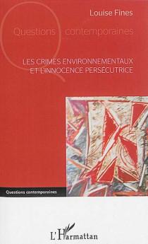 Les crimes environnementaux et l'innocence persécutrice