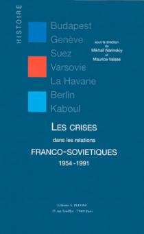 Les crises dans les relations franco-soviétiques 1954-1991