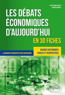 Les débats économiques d'aujourd'hui en 30 fiches