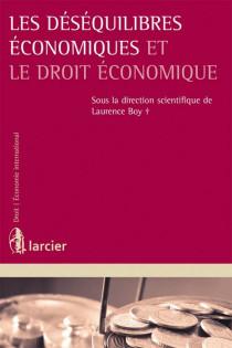 Les déséquilibres économiques et le droit économique