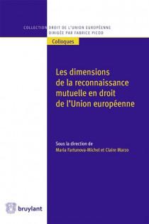 Les dimensions de la reconnaissance mutuelle en droit de l'Union européenne