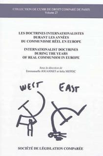 Les doctrines internationalistes durant les années du communisme réel en Europe - Internationlist doctrines during the years of real communism in Europe