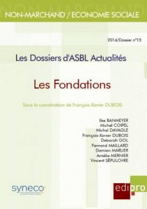 Les dossiers d'ASBL Actualités - Les fondations