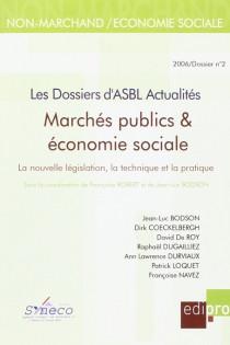 Les dossiers d'ASBL Actualités (n°2). Marchés publics et économie sociale