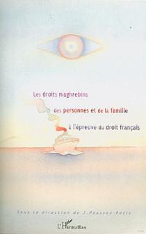 Les droits maghrébins des personnes et de la famille à l'épreuve du droit français