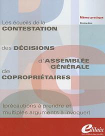 Les écueils de la contestation des décisions d'Assemblée Générale de copropriétaires