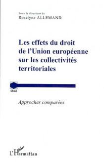 Les effets du droit de l'Union européenne sur les collectivités territoriales